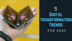 Top 5 Trends in Digital Transformation for 2020